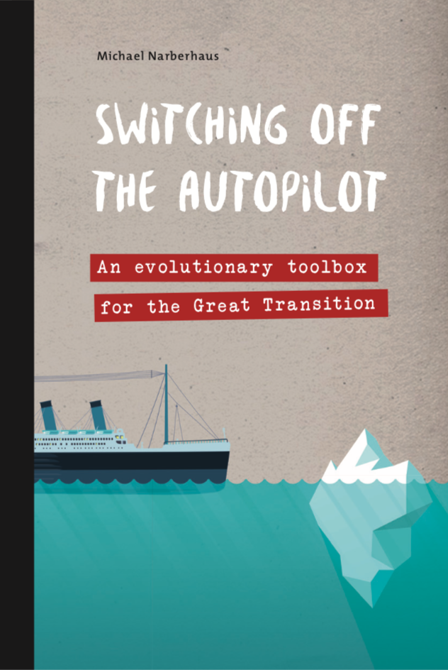 Switching off the autopilot: An evolutionary toolbox for the Great Transition
